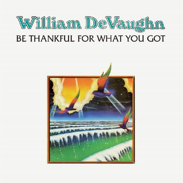 William Devaughan - Be Thankful For What You Got Vinyl