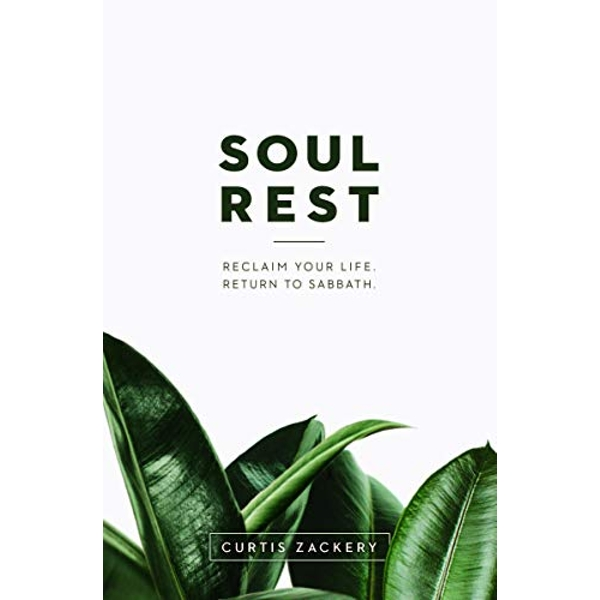 Soul Rest Reclaim Your Life. Return to Sabbath. Paperback / softback 2018