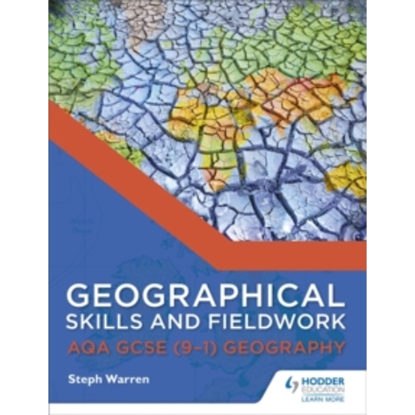 Geographical Skills and Fieldwork for AQA GCSE (9-1) Geography by Steph Warren (Paperback, 2016)