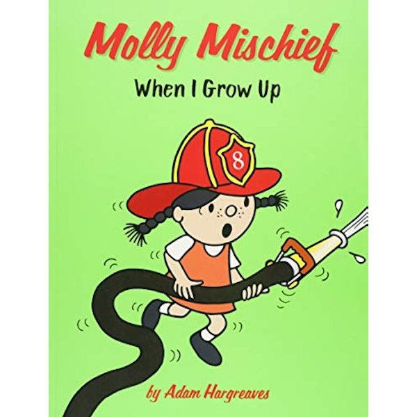 Molly Mischief: When I Grow Up!  Paperback / softback 2018