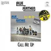 Blue Feather - Call Me Up / Let's Funk Tonight Limited Edition Transparent Blue Vinyl