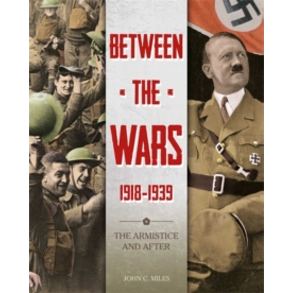 Between the Wars: 1918-1939: The Armistice and After