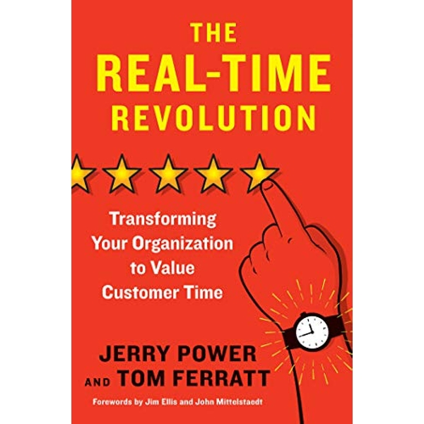 The Real-Time Revolution Transforming Your Organization to Value Customer Time Hardback 2019