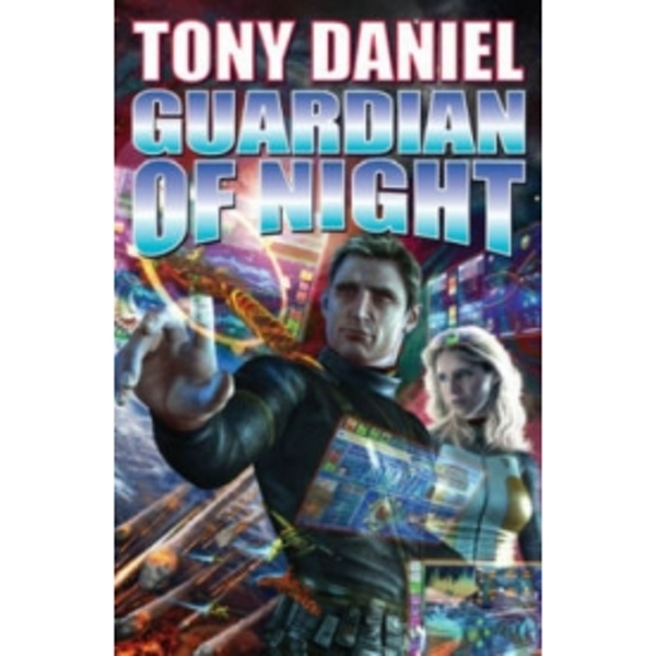Guardian of Night by Tony Daniel (Paperback, 2012)