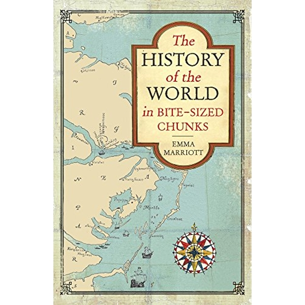 The History of the World in Bite-Sized Chunks by Emma Marriott (Paperback, 2016)