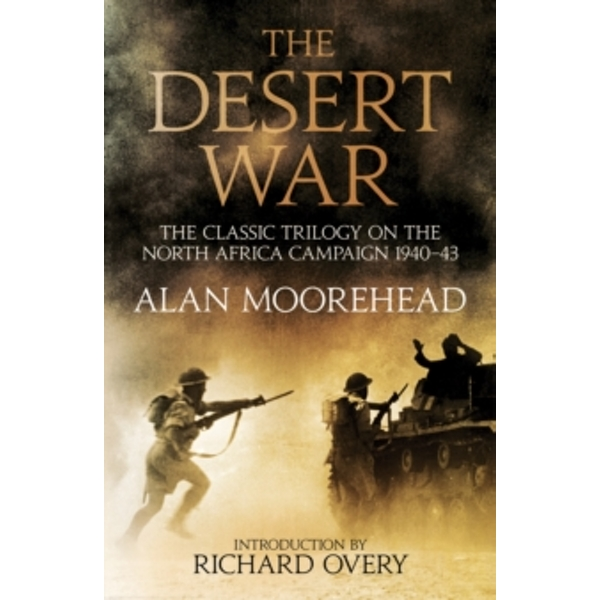 The Desert War : The classic trilogy on the North African campaign 1940-1943