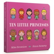 Ten Little Princesses: Board Book by Mike Brownlow (Board book, 2017)