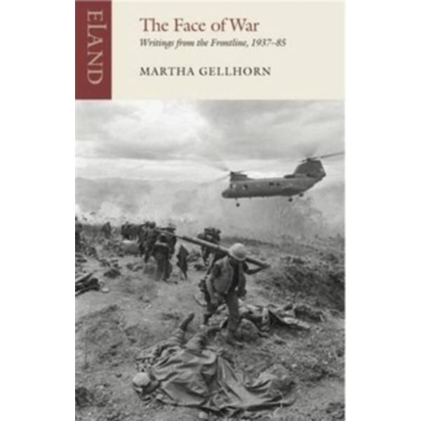 The Face of War : Writings from the Frontline,1937-1985