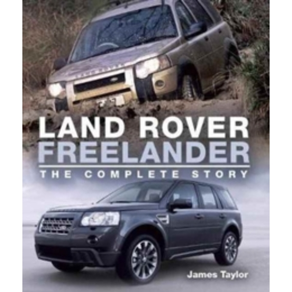 Land Rover Freelander : The Complete Story