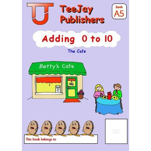 TeeJay Level A Maths: Bk.5: Adding 0 to 10 by James Geddes, Tom Strang (Paperback, 2008)
