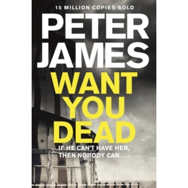 Want You Dead by Peter James (Paperback, 2014)