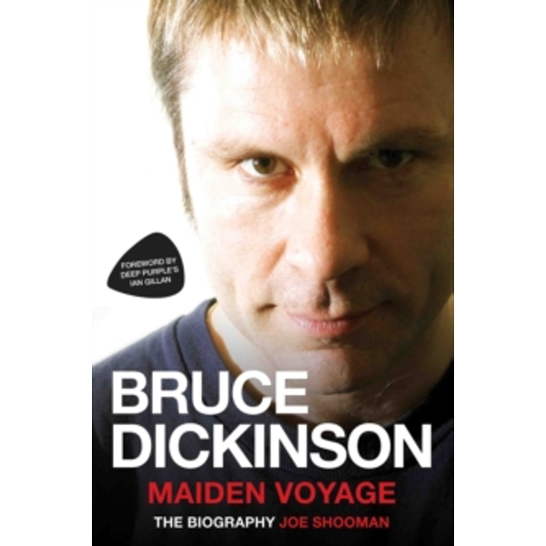 Bruce Dickinson : Maiden Voyage: The Biography