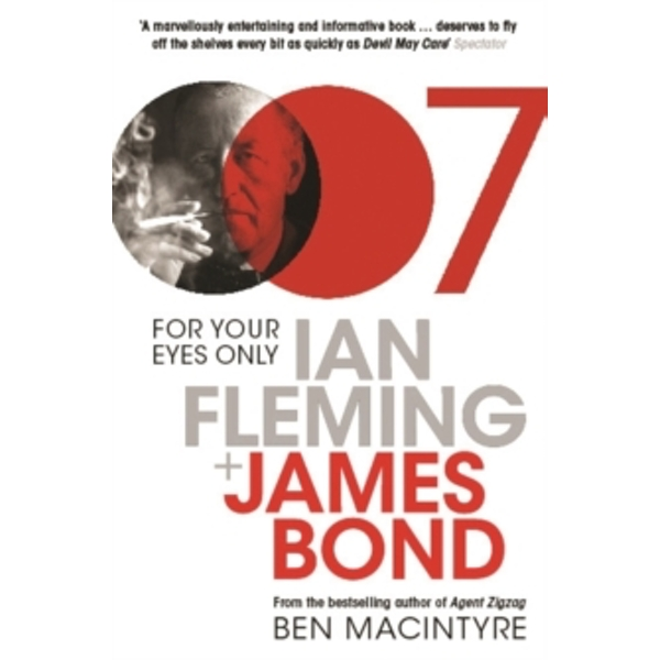 For Your Eyes Only : Ian Fleming and James Bond