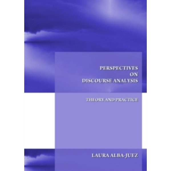Perspectives on Discourse Analysis: Theory and Practice by Laura Alba-Juez (Paperback, 2009)