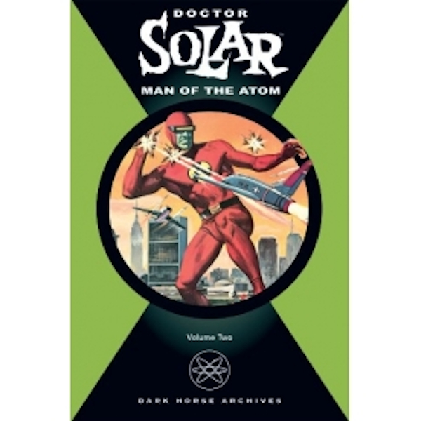 Doctor Solar: Man Of The Atom Volume 2