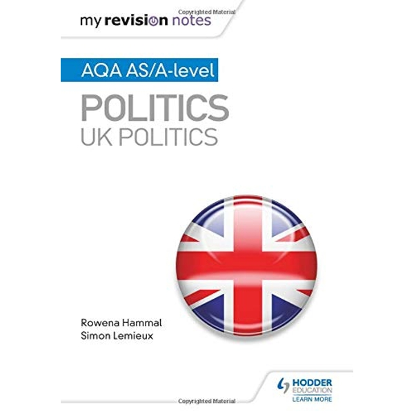 My Revision Notes: AQA AS/A-level Politics: UK Politics  Paperback / softback 2019
