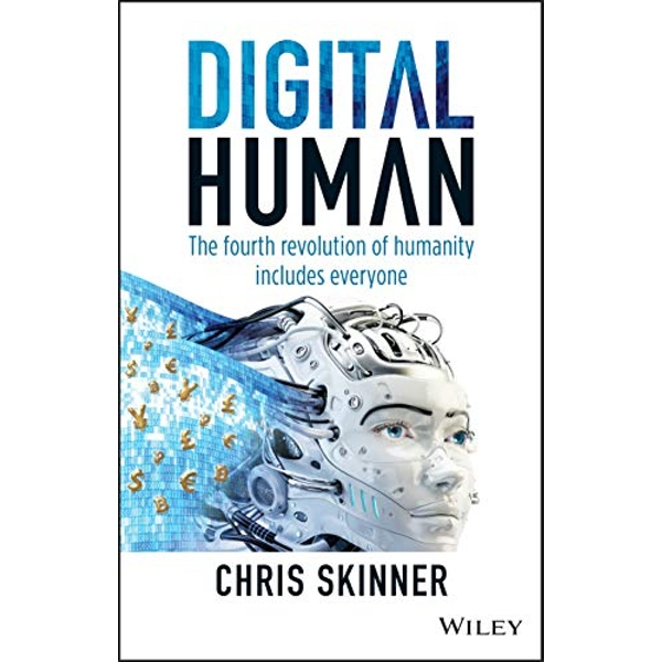 Digital Human The Fourth Revolution of Humanity Includes Everyone Hardback 2018
