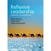 Reflexive Leadership: Organising in an imperfect world by Stefan Sveningsson, Martin Blom, Mats Alvesson (Paperback, 2016)