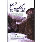 Castles In The Air: The Restoration Adventures of Two Young Optimists and a Crumbling Old Mansion by Judy Corbett (Paperback, 2005)