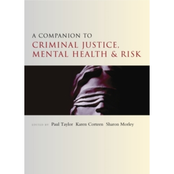 A companion to criminal justice, mental health and risk by Policy Press (Paperback, 2014)