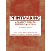 Printmaking : A Complete Guide to Materials & Process