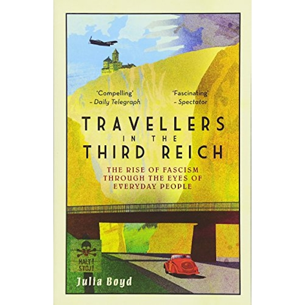 Travellers in the Third Reich The Rise of Fascism Through the Eyes of Everyday People Paperback / softback 2018