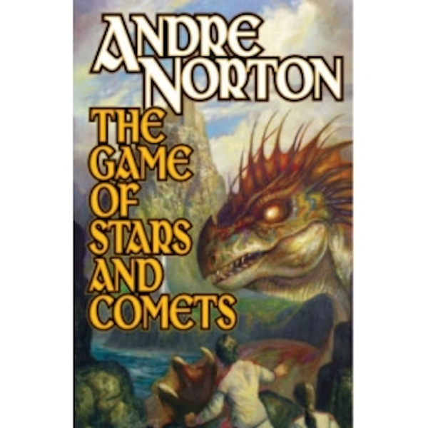 The Game of Stars and Comets by Andre Norton (Book, 2010)