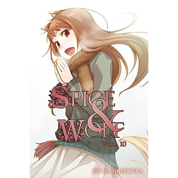 Spice and Wolf, Vol. 10 (Light Novel)