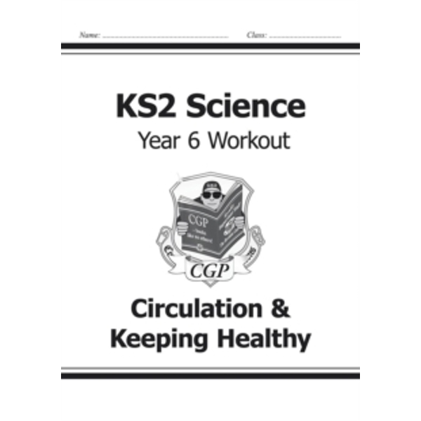 KS2 Science Year Six Workout: Circulation & Keeping Healthy by CGP Books (Paperback, 2014)