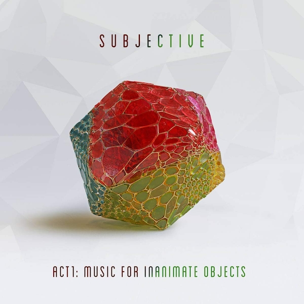Subjective - Act One - Music For Inanimate Objects Vinyl
