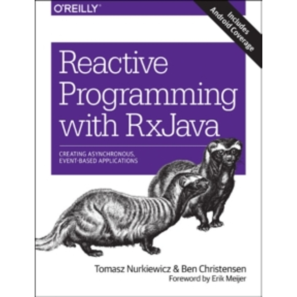 Reactive Programming with RxJava: Creating Asynchronous, Event-Based Applications by Bent Christiansen, Erik Meijer, Tomasz Nurkiewicz (Paperback, 2016)