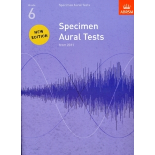 Specimen Aural Tests, Grade 6 : new edition from 2011