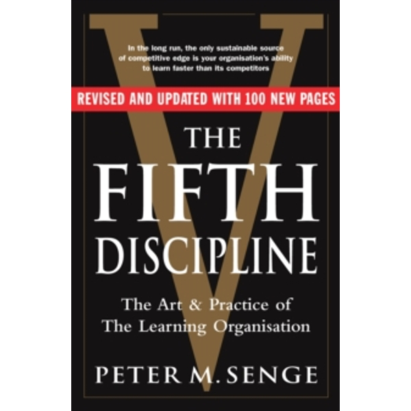 The Fifth Discipline: The art and practice of the learning organization: Second edition by Peter M. Senge (Paperback, 2006)