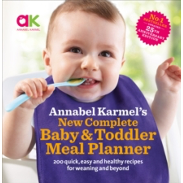 Annabel Karmel's New Complete Baby & Toddler Meal Planner - 4th Edition by Annabel Karmel (Hardback, 2008)