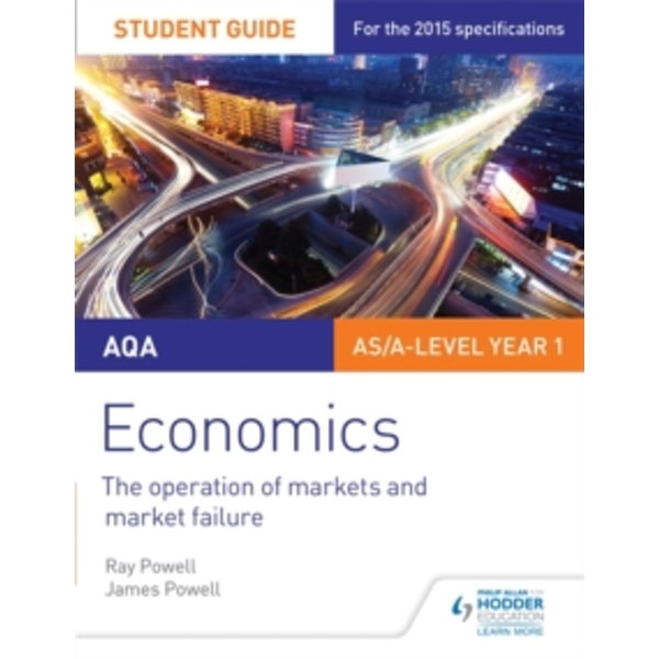 AQA Economics Student Guide 1: The operation of markets and market failure by James Powell, Ray Powell (Paperback, 2015)