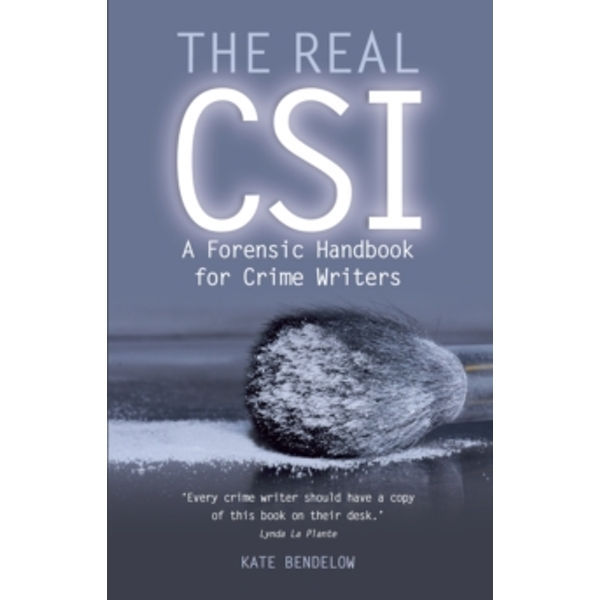 The Real CSI : A Forensics Handbook for Crime Writers