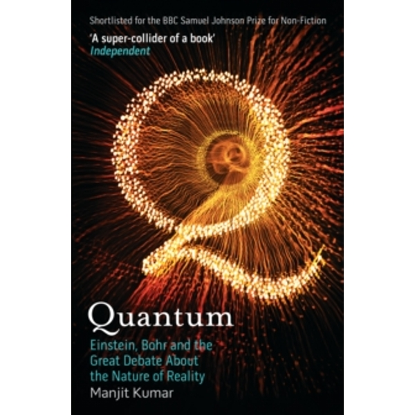 Quantum: Einstein, Bohr and the Great Debate About the Nature of Reality by Manjit Kumar (Paperback, 2009)