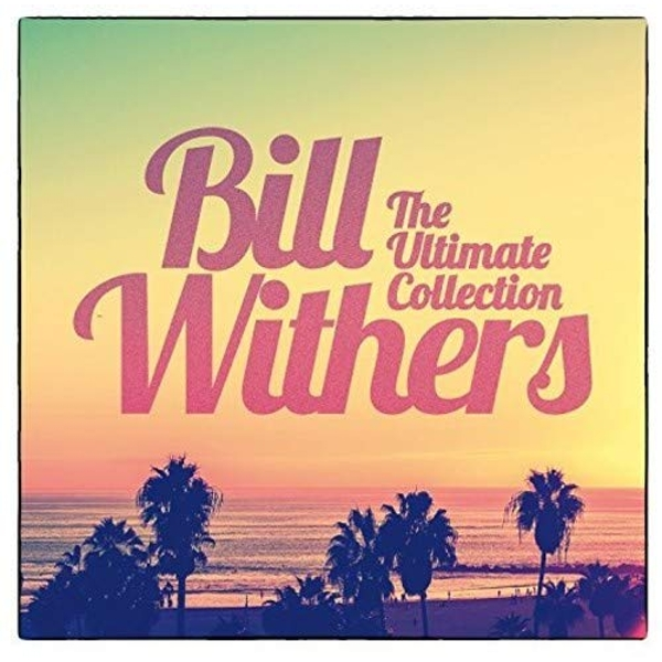 Bill Withers - The Ultimate Collection cd