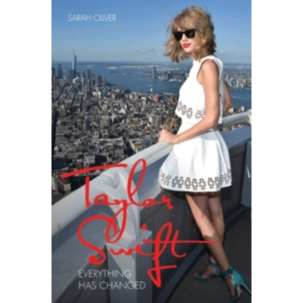 Taylor Swift : Everything Has Changed