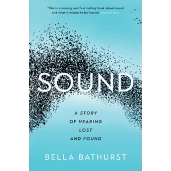 Sound : A Story of Hearing Lost and Found