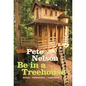 Be in a Treehouse: Design / Construction / Inspiration : Design / Construction / Inspiration