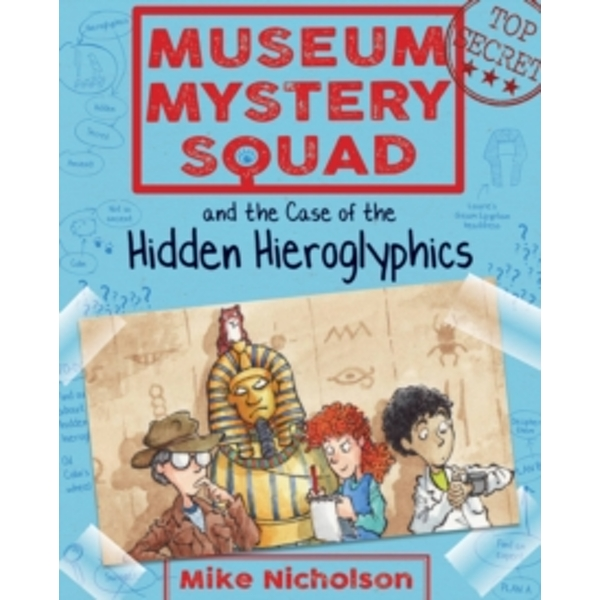 Museum Mystery Squad and the Case of the Hidden Hieroglyphics : 2