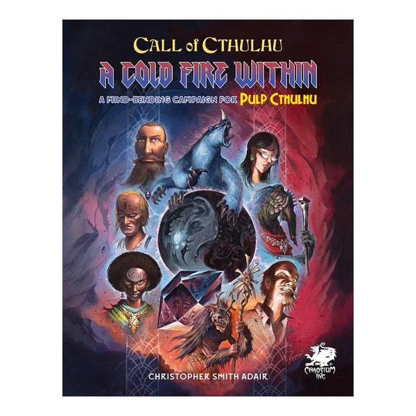 Call of Cthulhu 7th Pulp Cthulhu A Cold Fire Within