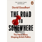 The Road to Somewhere : The New Tribes Shaping British Politics