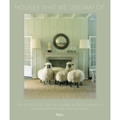 Houses That We Dreamt Of: The Interiors of Delphine and Reed Krakoff by Reed Krakoff, Delphine Krakoff (Hardback, 2017)