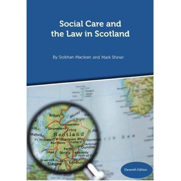 Social Care and the Law in Scotland - 11th Edition September 2018  Spiral bound 2018