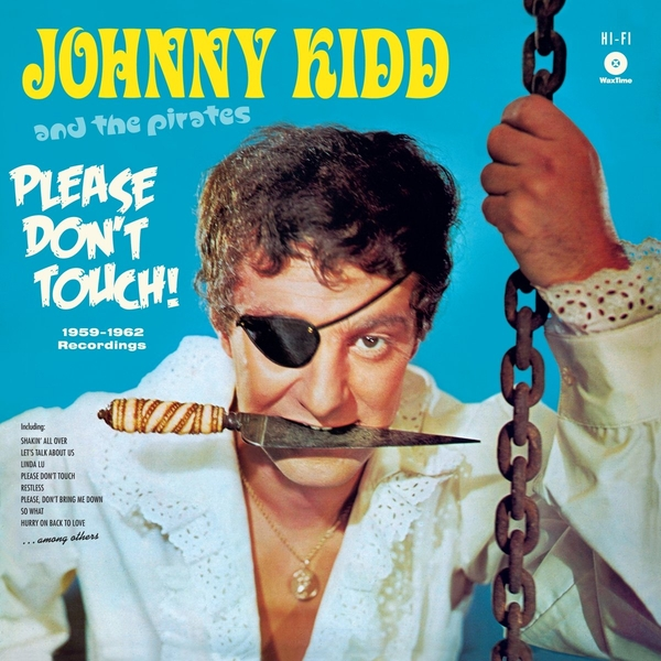 Johnny Kidd & The Pirates - Please Dont Touch Vinyl