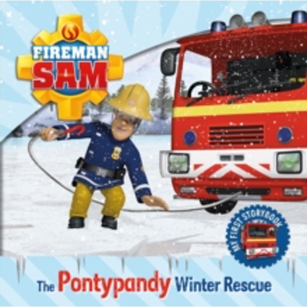 Fireman Sam: My First Storybook: The Pontypandy Winter Rescue by Egmont Publishing UK (Board book, 2016)