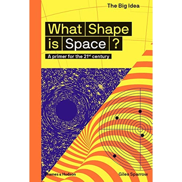 What Shape Is Space? A primer for the 21st century Paperback / softback 2018