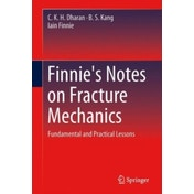 Finnie's Notes on Fracture Mechanics: Fundamental and Practical Lessons by B. S. Kang, C. K. H. Dharan, Iain Finnie (Hardback, 2016)